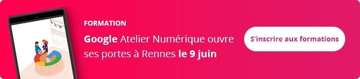 Google Atelier Numérique ouvre ses portes à Rennes le 09 juin. Inscrivez-vous aux formations